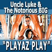 Playaz Play (feat, Pitbull, Ace Hood, Yungen, Casely, Billy Blue) - Single by Luke Campbell