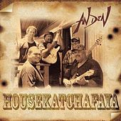 Housekatchafaya by The Den