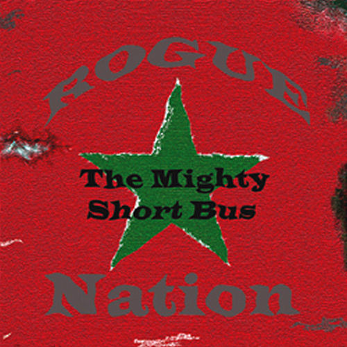 Rogue Nation by The Mighty Short Bus