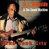 Bad Luck City by R.L. Burnside