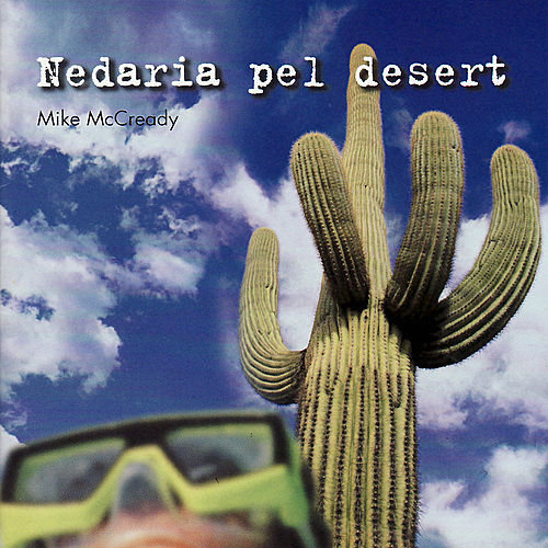 Nedaria pel desert by Mike McCready