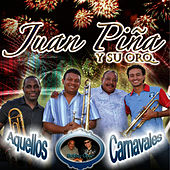 Aquellos Carnavales by Juan Piña
