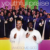 Awesome God by Youthful Praise