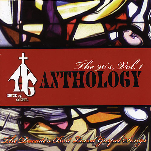 House of Gospel Anthology: The 90's Vol. 1 by Various Artists