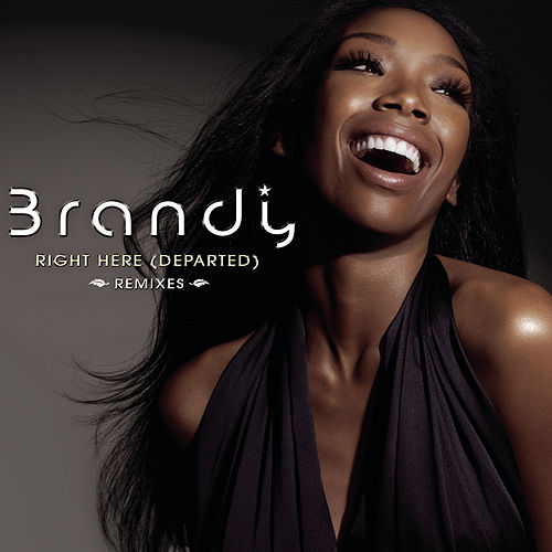 Right Here (Departed) (Remixes) by Brandy