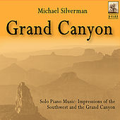 Grand Canyon: Solo Piano Music - Impressions of the Southwest and the Grand Canyon by Michael Silverman