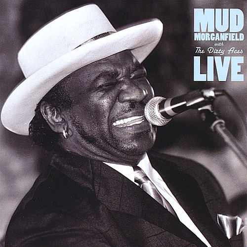 Mud Morganfield With the Dirty Aces Live by Mud Morganfield