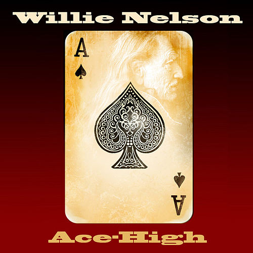 Ace-High by Willie Nelson