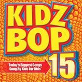 Kidz Bop 15 by KIDZ BOP Kids