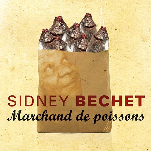 Marchand De Poissons by Sidney Bechet