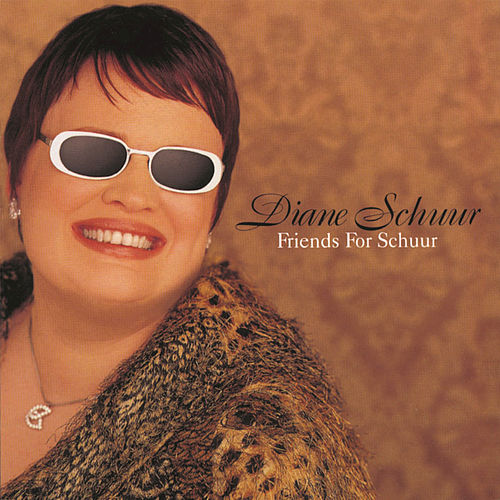 Friends For Schuur by Diane Schuur