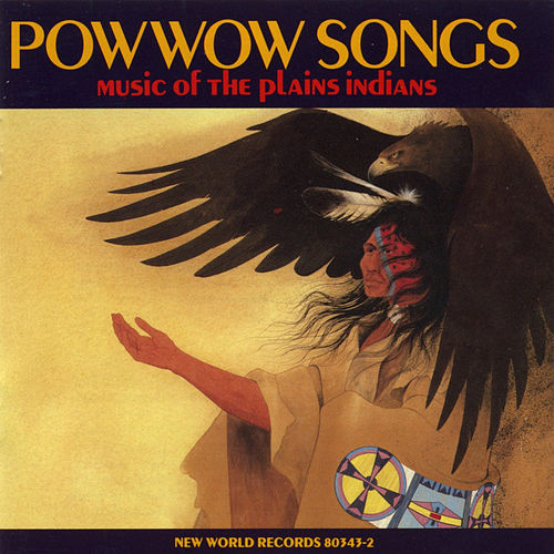 Pow Wow Songs: Music of the Plains Indians by Various Artists