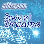 Sweet Dreams by KidzTown