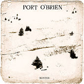 Winter by Port O'Brien