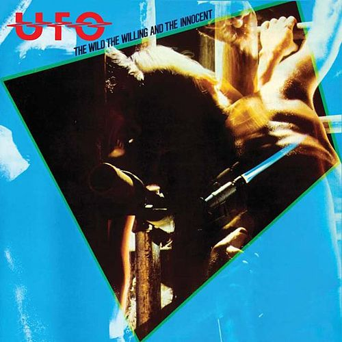 The Wild, The Willing And The Innocent (2009 Digital Remaster + Bonus Tracks) by UFO