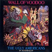 The Ugly Americans In Australia by Wall of Voodoo