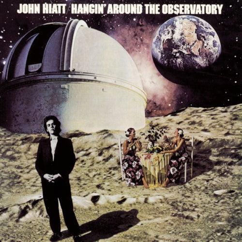 Hangin' Around The Observatory by John Hiatt