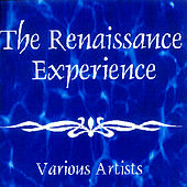 The Renaissance Experience by Various Artists
