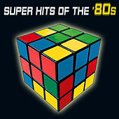 Super Hits Of The '80s von Various Artists