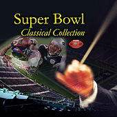 Super Bowl Classical Collection by Various Artists