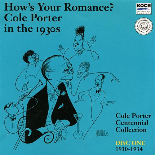 How's Your Romance?: Cole Porter in the 1930s, Disc One 1930-1934 by Various Artists