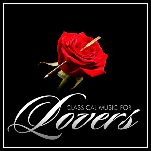 Classical Music for Lovers by Various Artists