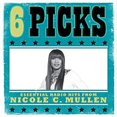 6 PICKS: Essential Radio Hits EP by Nicole C. Mullen