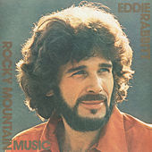 Rocky Mountain Music by Eddie Rabbitt