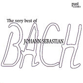 The Very Best of Johann Sebastian Bach by Various Artists