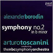 Borodin: Symphony No. 2 in B Minor by NBC Symphony Orchestra