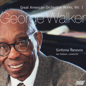 Great American Orchestral Works, Vol. 1 by Sinfonia Varsovia