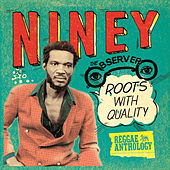 Reggae Anthology: Niney The Observer - Roots With Quality by Various Artists