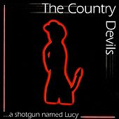 A Shotgun Named Lucy by The Country Devils