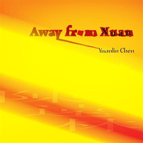 Away from Xuan by Various Artists