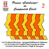 Premis Catalunya de Composicio Coral, Vol. 2 by Various Artists