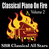 Classical Piano on Fire Volume 2 by SBR Classical All Stars