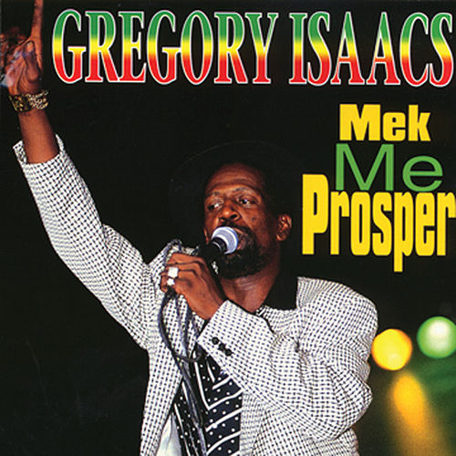 Mek Me Prosper by Gregory Isaacs
