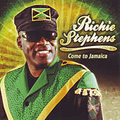 Come to Jamaica by Richie Stephens