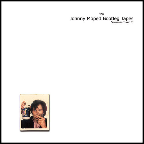 The Complete Bootlegs Vol I & II by Johnny Moped