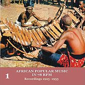 African Popular Music In 78 RPM [1925-1955] Vol. 1 by Various Artists