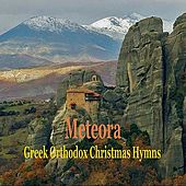 Greek Orthodox Christmas Hymns in Metéora / Byzantine Monasterial Music by Chorus of Great Meteoron Monastery