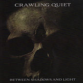 Between Shadows and Light by Crawling Quiet