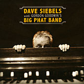 Dave Siebels With Gordon Goodwin's Big Phat Band by Dave Siebels