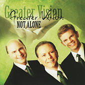Not Alone by Greater Vision