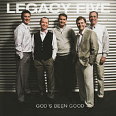 God's Been Good by Legacy Five