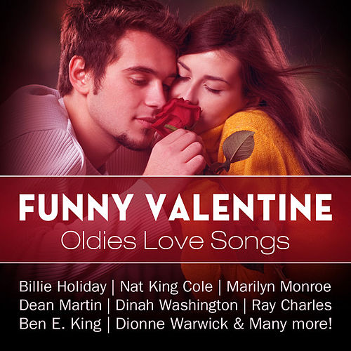 Funny Valentine: Oldies Love Songs by Various Artists