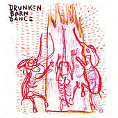 Drunken Barn Dance by Drunken Barn Dance