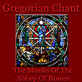 Gregorian Chants & Meditations by The Monks of the Abbey of Rouen