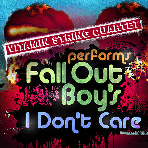 Vitamin String Quartet Performs Fall Out Boy's I Don't Care by Vitamin String Quartet
