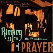 Ringing at the Speed of Prayer by Brian Dewan